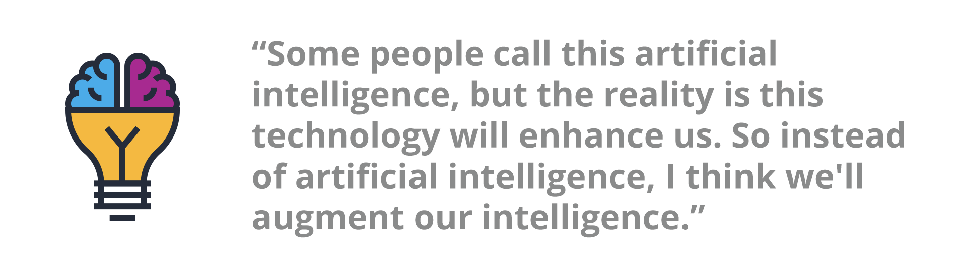 https://www.forbes.com/sites/bernardmarr/2017/07/25/28-best-quotes-about-artificial-intelligence/
